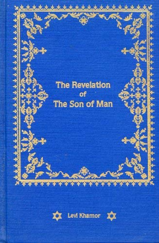 9780962792519: The Revelation of the Son of Man