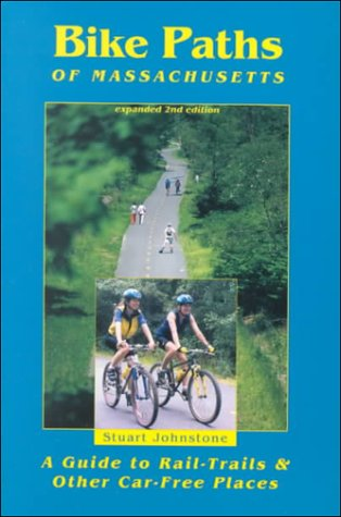9780962799068: Bike Paths of Massachusetts: A Guide to Rail-Trails & Other Car-Free Places