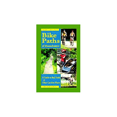 9780962799075: Bike Paths of Massachusetts: A Guide to Rail-Trails & Other Car-Free Places