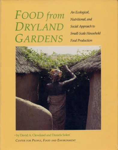 Food from Dryland Gardens An Ecological, Nutritional: Cleveland, David A.