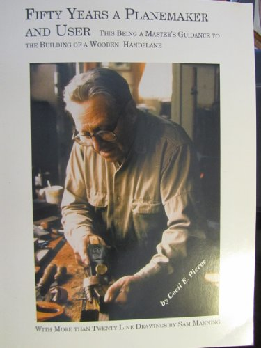 Fifty years a planemaker and user -: Cecil E Pierce