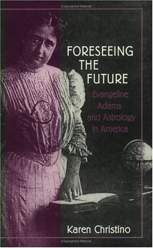 9780962803161: Forseeing the Future: Evangeline Adams and Astrology in America