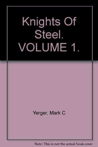 9780962806803: Knights Of Steel. VOLUME 1.