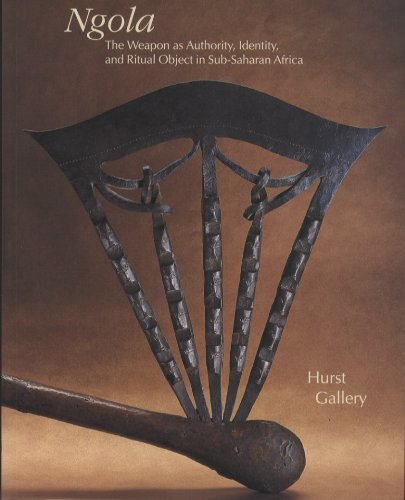 9780962807466: Ngola: The Weapon As Authority, Identity and Ritual Object in Sub-Saharan Africa