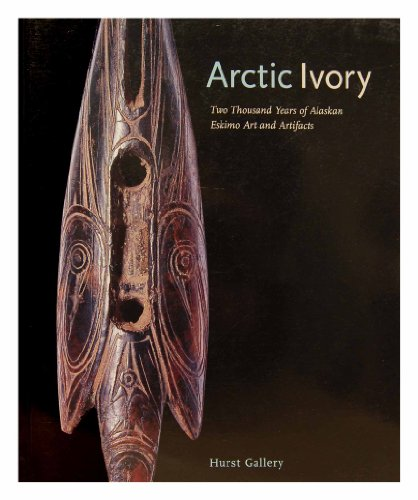 Arctic ivory: Two thousand years of Alaskan Eskimo art and artifacts: Hurst, Norman
