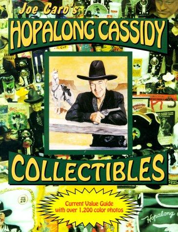 Joe Caro's Hopalong Cassidy Collectibles: Caro, Joseph J.