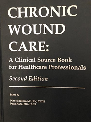 9780962808449: Chronic Wound Care: A Clinical Source Book for Healthcare Professionals, Second Edition