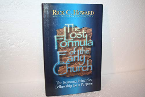 9780962809132: The lost formula of the early church: The Koinonia princple: fellowship for a purpose