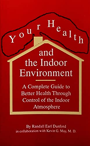 Your Health and the Indoor Environment: A: Dunford, Randall Earl