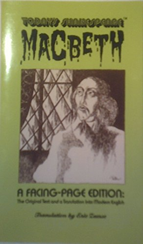 9780962810305: Macbeth: A Facing Page Edition--the Original Text and a Translation into Modern English (Today's Shakespeare)
