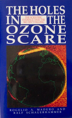 9780962813405: The Holes in the Ozone Scare: The Scientific Evidence That the Sky Isn't Falling