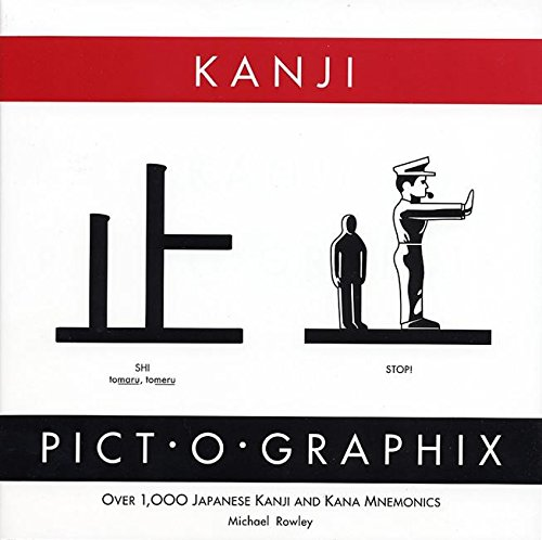Kanji Pict-O-Graphix: Over 1,000 Japanese Kanji and Kana Mnemonics: Rowley, Michael