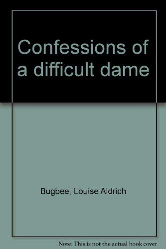 Confessions of a Difficult Dame