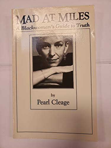 Mad at Miles: A Black Woman's Guide: Cleage, Pearl