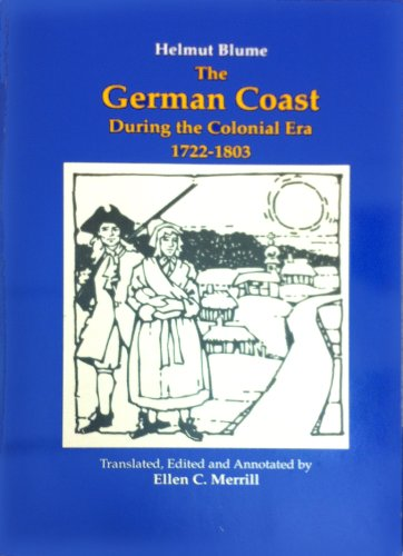 9780962816000: The German Coast During the Colonial Era 1722-1803