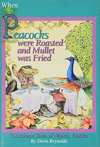 9780962817304: When Peacocks were Roasted and Mullet was Fried