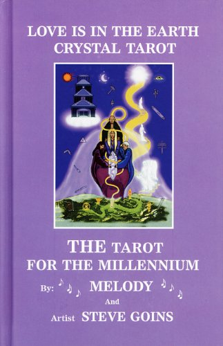 Love Is In the Earth Crystal Tarot: The Tarot for the Millennium (Crystals and New Age) (9780962819087) by Melody