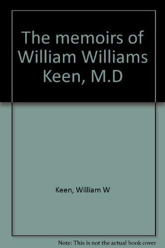9780962819704: The memoirs of William Williams Keen, M.D
