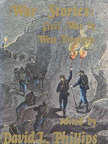 War Stories: Civil War in West Virginia: Phillips, David