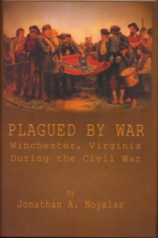 9780962821899: Plagued By War: Winchester, Virginia During the Civil War