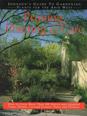 Pruning, Planting & Care: Eric A. Johnson