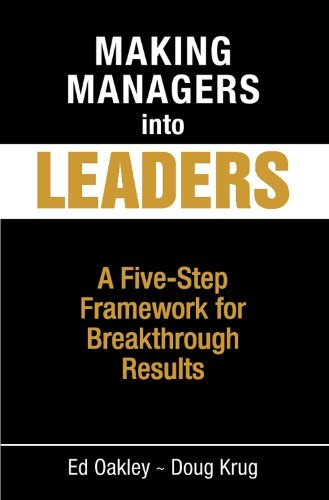 9780962825545: Making Managers into Leaders: A Five Step Framework for Breakthrough Results