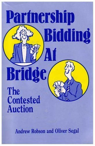 Partnership Bidding at Bridge: The Contested Auction (0962829730) by Andrew Robson