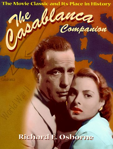 9780962832437: Casablanca Companion: The Movie Classic and Its Place in History