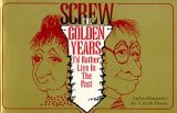 9780962832949: Screw the Golden Years: I'd Rather Live in the Past