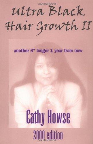 Ultra Black Hair Growth II 2000 Edition: Cathy Howse