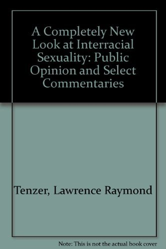 A Completely New Look at Interracial Sexuality: Tenzer, Lawrence R.