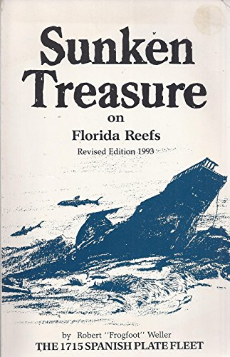 Sunken Treasure on Florida Reefs: Weller, Robert F.