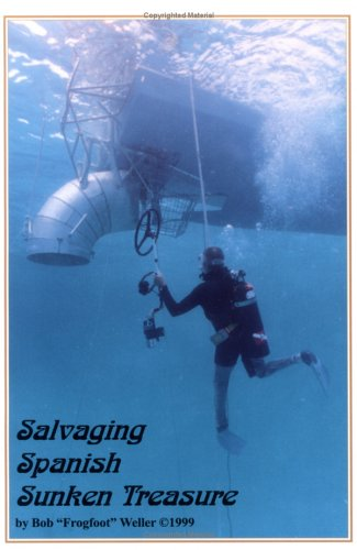 9780962835995: Salvaging Spanish Sunken Treasure