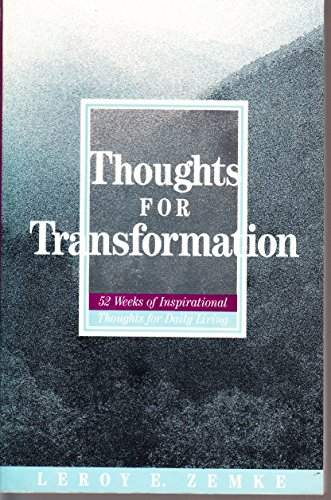 Thoughts for Transformation: 52 Weeks of Inspirational: Leroy Zemke