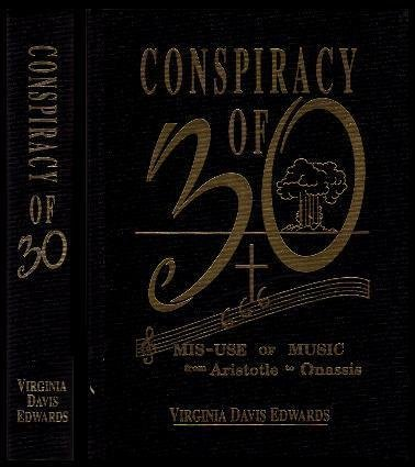 Conspiracy of 30 Their Misuse of Music from Aristotle to Onassis: Edwards, Virginia Davis (William ...