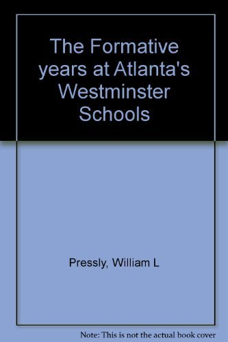 The Formative Years at Atlanta's Westminster Schools (Signed Copy)