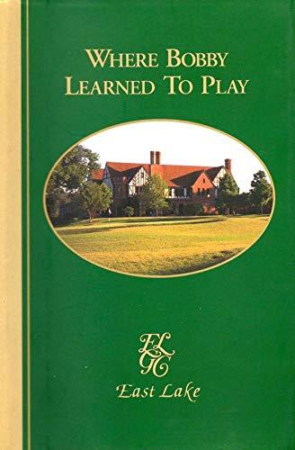 Where Bobby Learned to Play: East Lake Golf Club (Georgia) ** S I G N E D **: Hopkins, Linton C.
