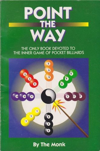 Point the Way: The Only Book Devoted to the Inner Game of Pocket Billiards: The Monk