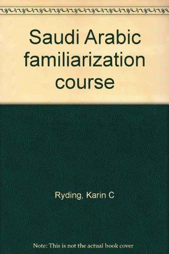 9780962841002: Saudi Arabic familiarization course