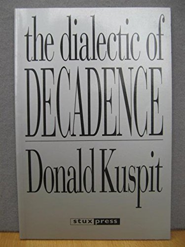 9780962841804: Dialectic of Decadence