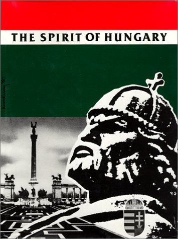 9780962842221: The Spirit of Hungary : A Panorama of Hungarian History and Culture (Third Edition)