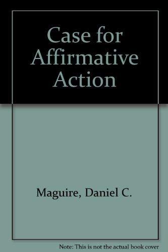 Case for Affirmative Action: Maguire, Daniel C.