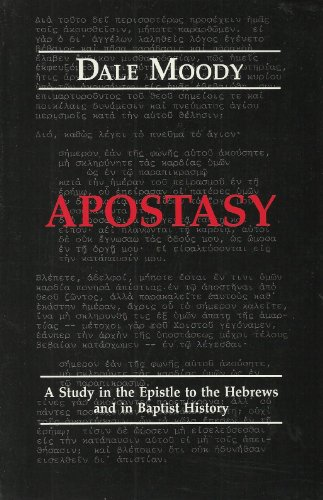 9780962845536: Apostasy: A Study in the Epistle to the Hebrews and in Baptist History