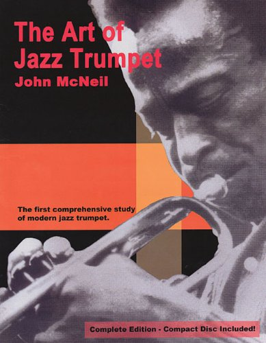 9780962846762: John McNeil: The Art Of Jazz Trumpet - Complete Edition (Book And CD)