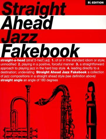 9780962846793: Straight Ahead Jazz Fakebook: B-Flat Edition (Fake Books)