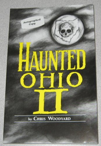 Haunted Ohio Vol. II : More Ghostly: Chris Woodyard