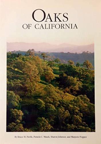 Oaks of California: Pavlik, Bruce M. ; Muick, Pamela C. ; Johson, Sharon ; Pooper, Marjorie