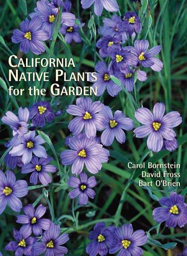California Native Plants for the Garden (9780962850585) by Carol Bornstein; David Fross; Bart O'Brien