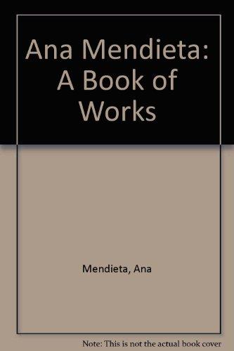 9780962851452: Ana Mendieta: A Book of Works