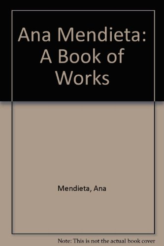 9780962851452: Ana Mendieta: A Book of Works